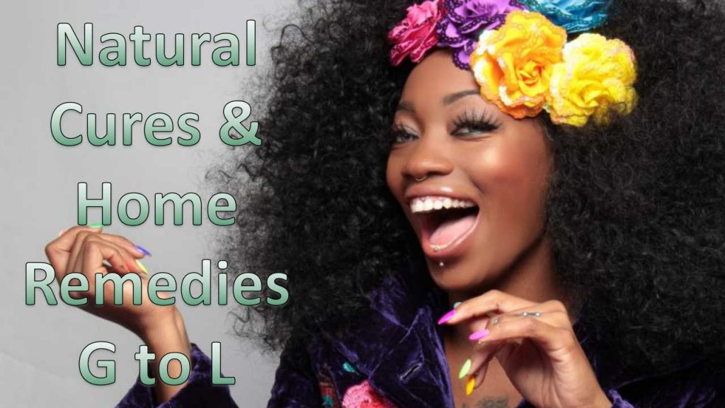 Natural Cures And Home Remedies – G to L 1